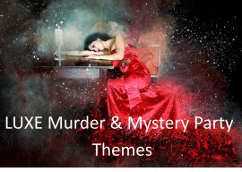 Themes – LUXE Murder & Mystery Parties